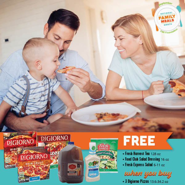 September is National Family Meals Month and we're celebrating with great family meal specials every week! This week, bring the family together for pizza night with FREE salad, salad dressing, and tea when you buy 3 Digiorno pizzas—now through 09/11/18!