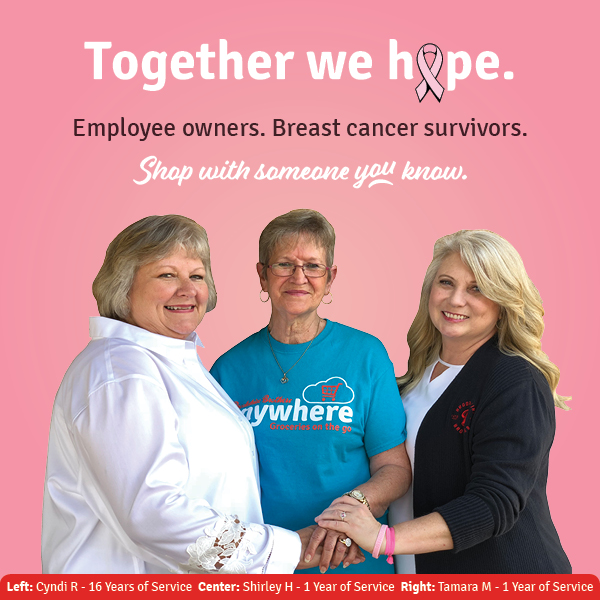 Together we HOPE. Employee owners, Breast cancer survivors. Shop With Someone You Know